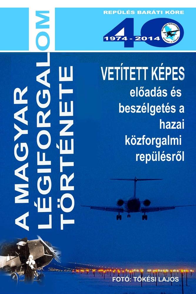 A magyar légiforgalom történetéről szóló előadás plakátja. (Forrás: RBK)   © AIRportal.hu